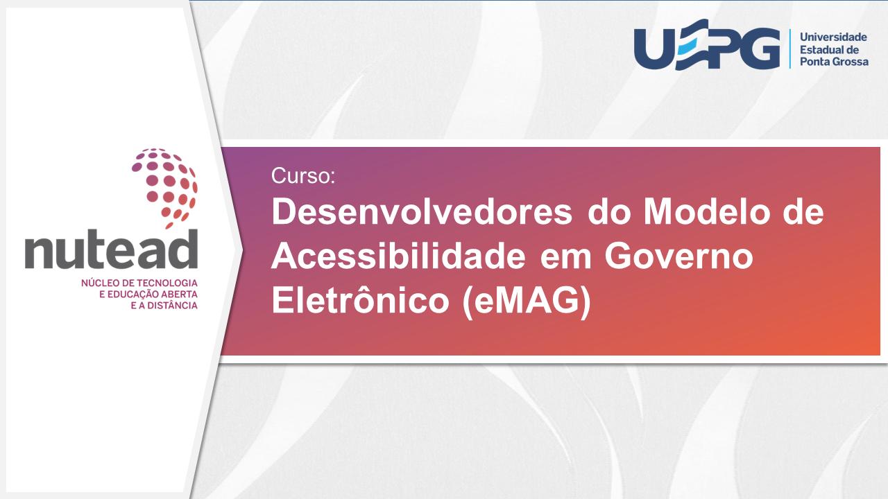 Desenvolvedores do Modelo de Acessibilidade em Governo - (e-MAG) - MOOC