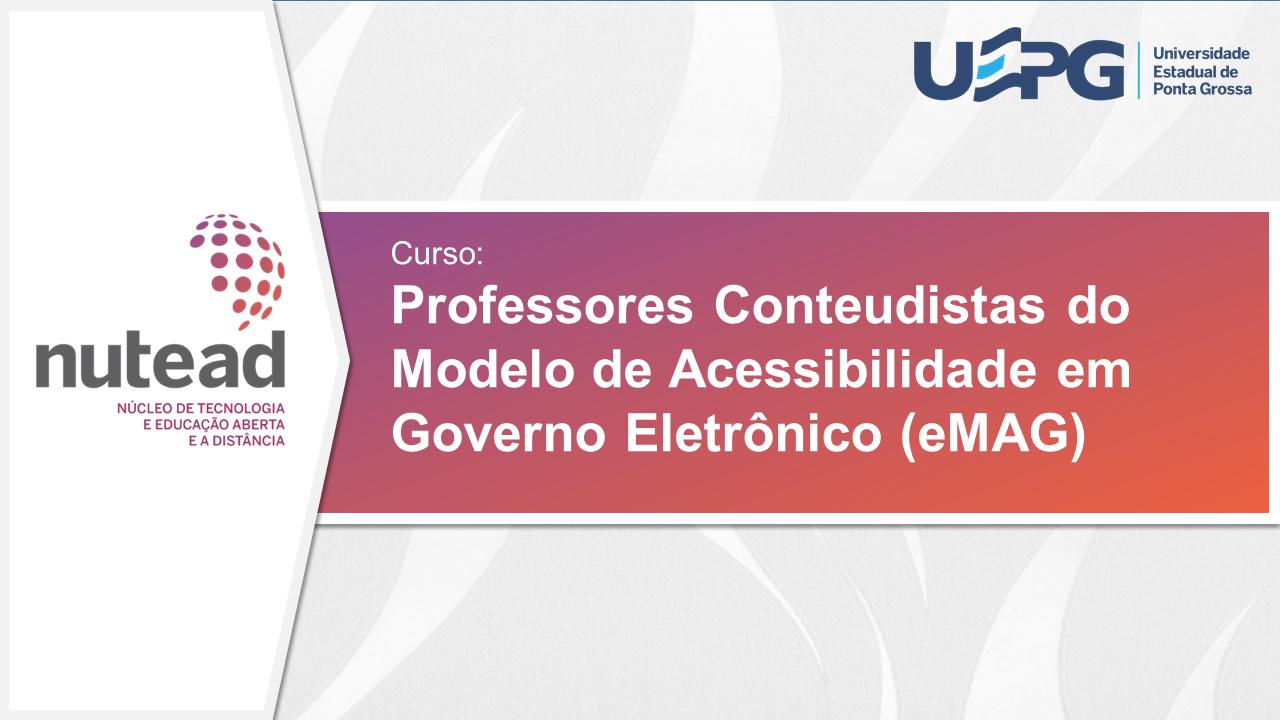 Professores Conteudo Mod. de Acessibilidade Gov. Eletrônico (e-MAG) MOOC