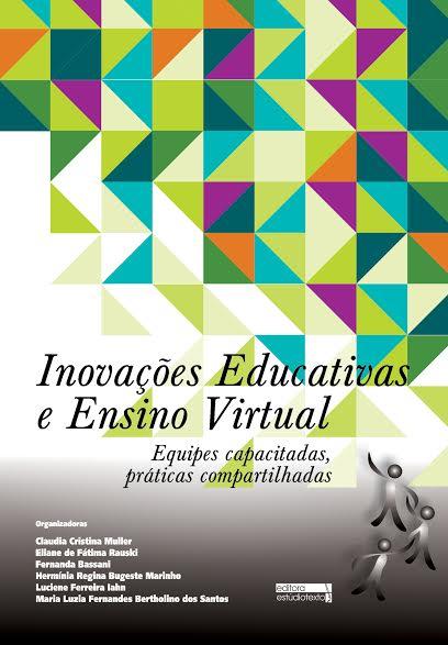 Inovações educativas e ensino virtual: equipes capacitadas práticas compartilhadas